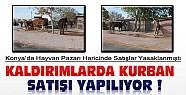 Konya'da Yasak Olmasına Rağmen Kaldırımlarda Kurban Satışı Yapılıyor