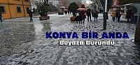 Konya'da Yoğun Dolu Yağışı Etkili Oldu