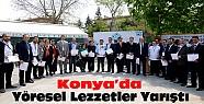 Konya'da yöresel lezzetler yarıştı