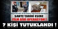 Konya'daki 150 Bin Dolarlık Film Gibi Operasyonda 7 Kişi Tutuklandı