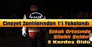 Konya'daki 2 kardeşin öldüğü saldırının faillerinden 1'i yakalandı