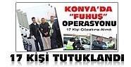 Konya'daki Fuhuş Operasyonunda 17 Kişi Tutuklandı