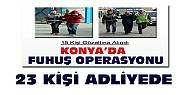 Konya'daki fuhuş operasyonunda 23 kişi adliyeye sevk edildi