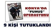Konya'daki fuhuş operasyonunda 9 kişi tutuklandı