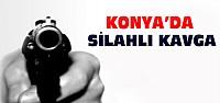 Konya'daki Kavga Kanlı Bitti
