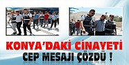 Konya'daki Köfteci Cinayetini Cep Telefonu Mesajı Çözdü