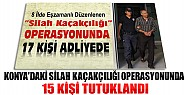 Konya'daki Silah Kaçakçılığı Operasyonunda 15 Kişi Tutuklandı