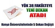 Konya'daki Üniversitelere 5 Yeni Dekan Atandı