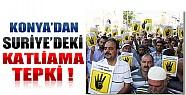 Konya'dan Suriye'deki Katliama Tepki!