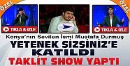 Konya'nın Sevilen İsmi Mustafa Durmuş Yetenek Sizsiniz'e Katıldı-VİDEO