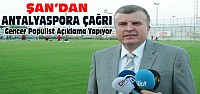 Başkan Şan'dan Antalyaspor Başkanına Davet