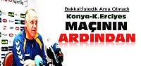 Konyaspor K. Erciyesspor Maçının  Ardından