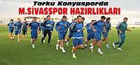 Konyaspor M. Sivasspor Maçına Hazırlanıyor