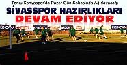 Konyaspor Sivasspor Hazırlıkları Sürüyor