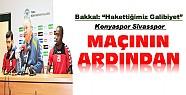 Konyaspor Sivasspor Maçının Ardından:Basın Toplantısı