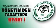 Konyaspor Taraftarına Kulüp Yönetiminden Uyarı