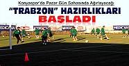 Konyaspor'da Trabzonspor Hazırlıkları