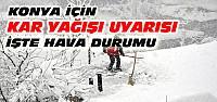 Konya'ya Kar Geliyor-İşte Hava Durumu