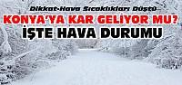 Konya'ya Kar Yağacak mı? 5 günlük Hava Durumu