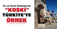KOSKİ Kanal ve Su Şebekesinde Türkiye'ye Örnek