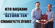 KTO Başkanı Öztürk'ten Cihanbeyli'ye Ziyaret