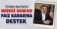 KTO Başkanı Öztürk'ten Merkez Bankası Faiz Kararına Destek
