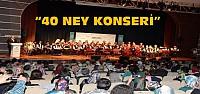 """Meramda  """"40 Ney Konseri""""  Düzenlendi"""