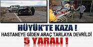 Mersin'den Isparta'ya Tedaviye Giden Araç Hüyük'te Kaza Yaptı:5 Yaralı