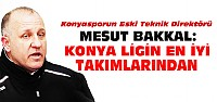 Mesut Bakkal'dan Konya-Sivas Maçı Yorumu
