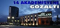 Mevlana Üniversitesi Hocalarına Operasyon:14...
