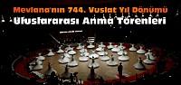 Mevlana'nın 744. Vuslat Yıl Dönümü Anma Törenleri-VİDEO