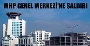 MHP Genel Merkezine Saldırı: Bomba Aranıyor