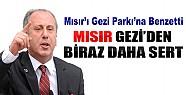 Muharrem İnce Mısır'ı Gezi Parkına Benzetti