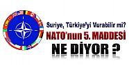 Nato'nun 5. Maddesine Göre, Suriye Türkiye'yi Vurabilir mi?