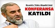 Nurettin Yıldız Akşehir'deki Konferansa Konuşmacı Olarak Katıldı