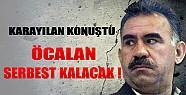 Öcalan Serbest Kalacak!