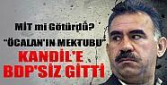 Öcalan'ın Mektubu Kandil'e BDP'siz Gitti