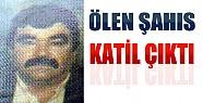 Konya'da Ölen Kişi Katil Çıktı!