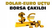 Piyasalar Allak Bullak-Dolar ve Euro Uçtu Borsa Çakıldı