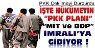 PKK Çekilmeyi Durdurdu-İşte Hükümetin Planı