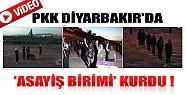 PKK Diyarbakır'da 'Asayiş Birimi' Kurdu-Video