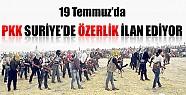 PKK Suriye'de Özerklik İlan Ediyor