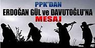 PKK'dan Erdoğan Gül ve Davutoğlu'na Mesaj