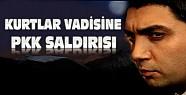 PKK'dan Kurtlar Vadisine Saldırı