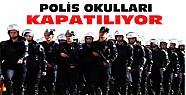 Polis Okulları Kapatılıyor