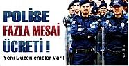 Polise Fazla Mesai Ücreti-Yeni Düzenlemeler