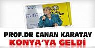 Prof.Dr Canan Karatay Konya'ya Geldi Konferansa Katıldı