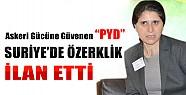 PYD Suriye'de Özerklik İlan Ettik