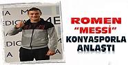 Romen MESSİ Konyasporla Anlaştı