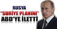 Rusya, Suriye Planını ABD'ye İletti